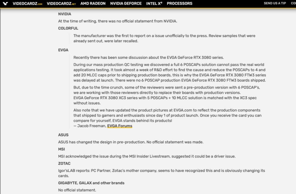 據網站 Videocardz.com 報道,NVIDIA 官方暫時仍未就事件回應,Colorful 、EVGA 、Asus 均有回應,部分指當試版或初版 3080 生產後,已經發現問題及修改 6 POSCAP 設計。MSI 認為是驅動程式問題,Zotac 已知問題,及會將有問題顯卡更換。Gigabyte 和 Galax 則未有任何回應。