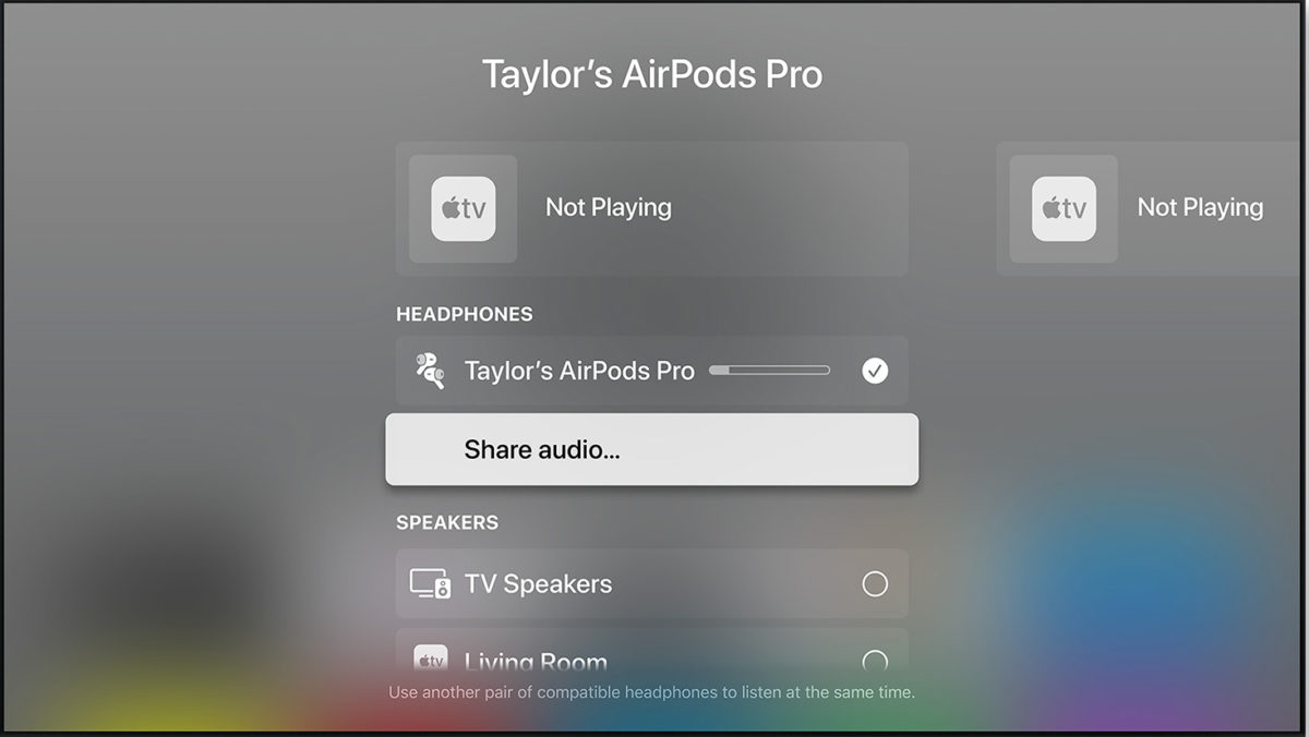 Apple TV 4K 在升級到 tvOS 14 之後,也可以分享音訊給另一對 AirPods 等 Apple 出品的支援耳機。