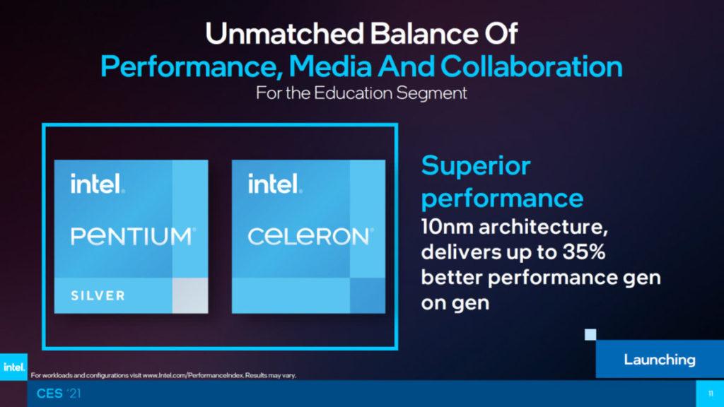 10nm Pentium 及 Celeron 以教育市場為主,較上代產品有取多 35% 性能提升。