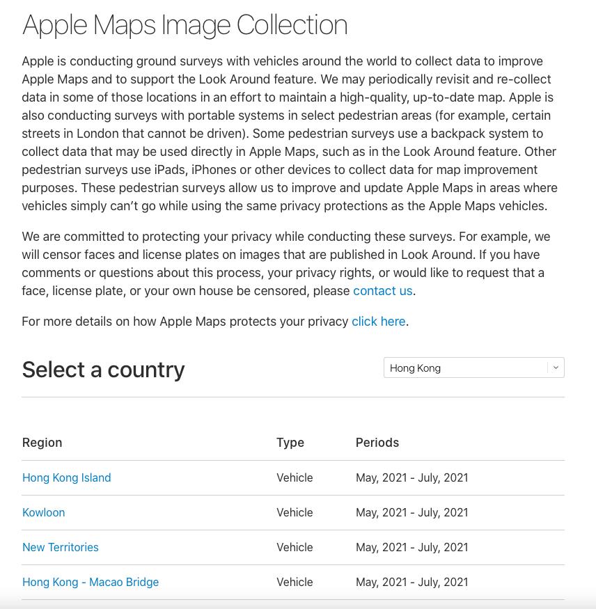 Apple 會在 2021 年 5 月至 7 月期間,利用街景車於不同區域收集資料,改善 Apple 地圖並提升「環視」功能,除了港九新界之外,亦會包括「Hong Kong - Macao Bridge」(即港珠澳大橋)。