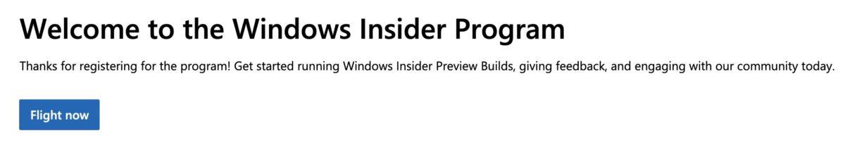 點擊「 Flight Now 」就代表已成為 Windows Insider ;
