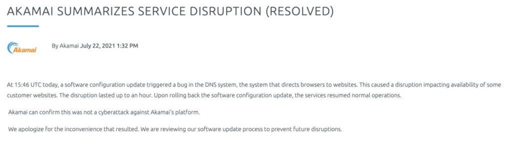 其後 Akamai 報告指是軟件設定更新觸發 DNS 系統錯誤。